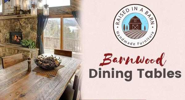 Barnwood Dining Table - Raised In A Barn Furniture
