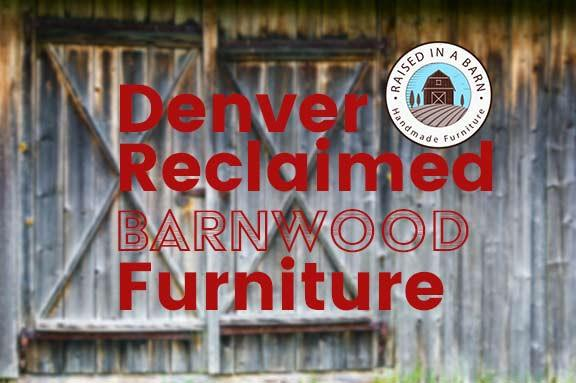 Denver Reclaimed Barnwood Furniture Grande 1
