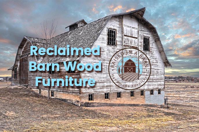 Reclaimed Barn Wood Furniture 2018