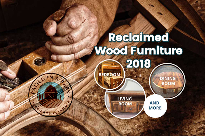Reclaimed Wood Furniture 2018